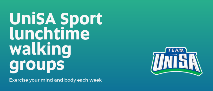 UniSA Sport Lunchtime walking groups: exercise your mind and body each week